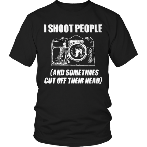 Limited Edition - I Shoot People (And Sometimes Cut Off Their Head)
