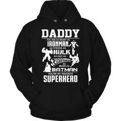 Limited Edition - Daddy You're As Smart As Ironman As Strong As Hulk As Fast As Superman As Brave As Batman You're My Favorite SuperHero