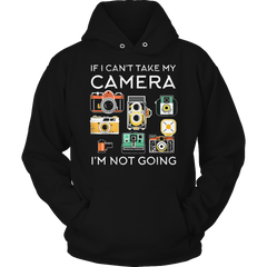 Limited Edition - If I Can't Take My Camera I'm Not Going