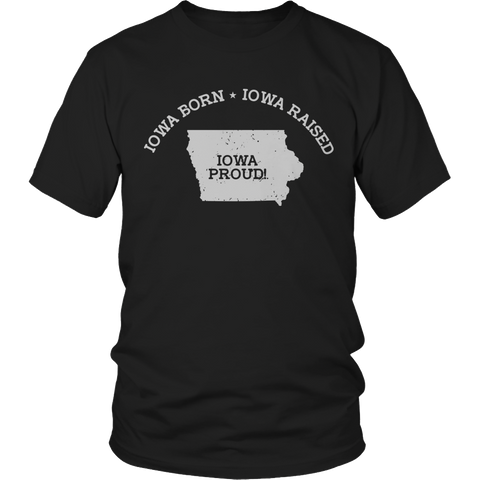 Limited Edition - Iowa Born Iowa Raised Iowa Proud
