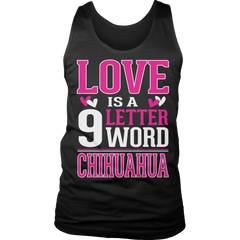 Limited Edition - Love is a 9 letter word Chihuahua