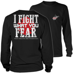 Limited Edition Firefighters - I fight what you fear West Virginia Brotherhood