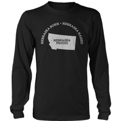 Limited Edition - Nebraska Born Nebraska Raised Nebraska Proud