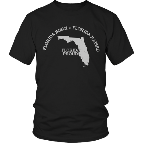Limited Edition - Florida Born Florida Raised Florida Proud