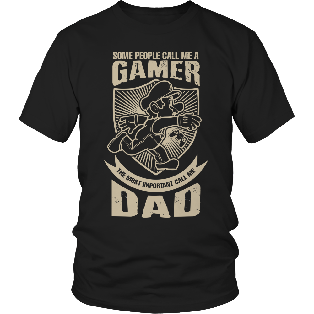 Limited Edition - Some call me a Gamer But the Most Important ones call me Dad