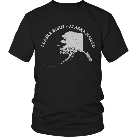 Limited Edition - Alaska Born Alaska Raised Alaska Proud