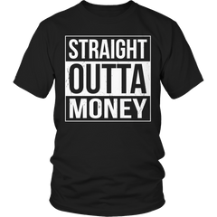 Limited Edition - Straight Outta Money