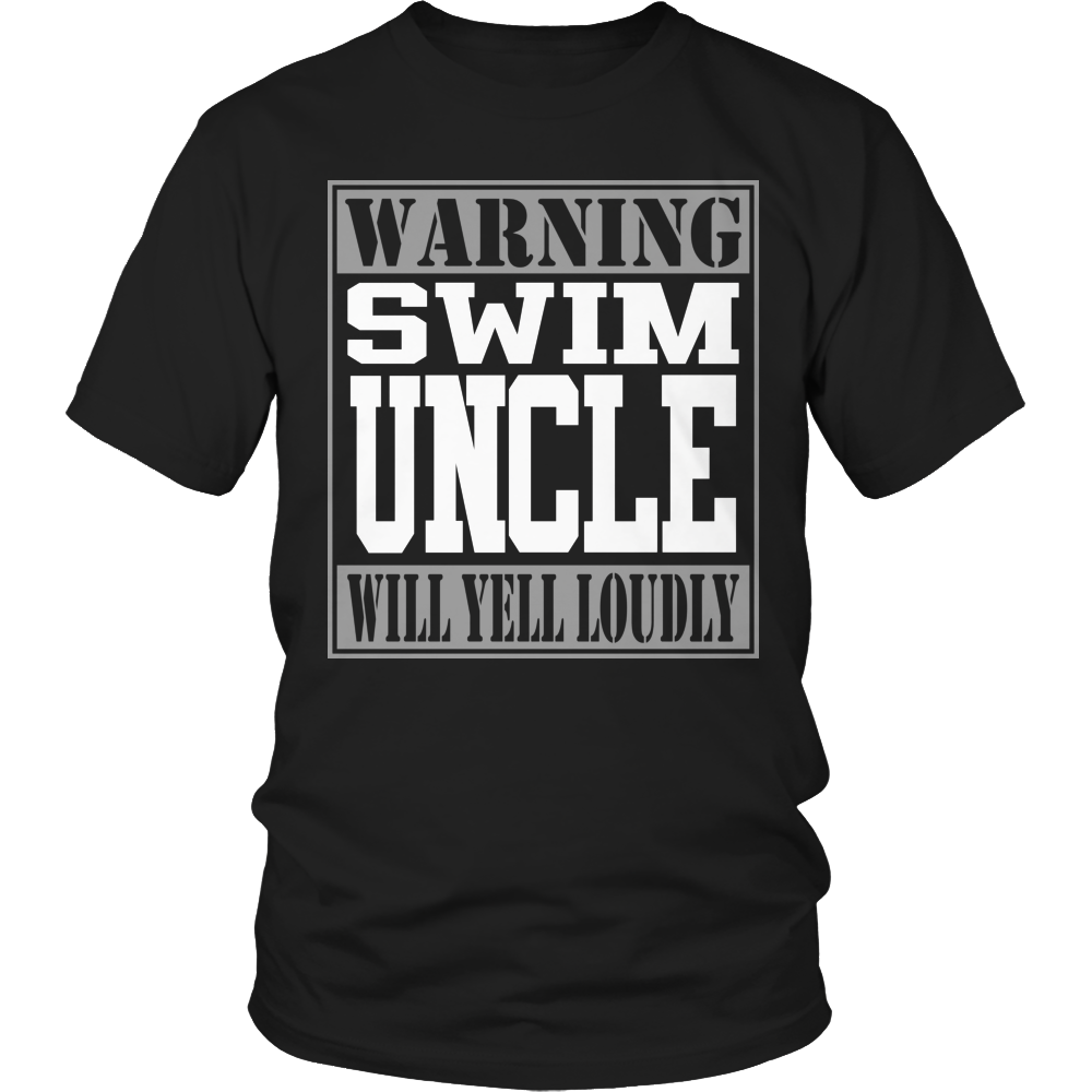 Limited Edition - Warning Swim Uncle will Yell Loudly