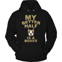 Limited Edition - My Better Half is a Boxer