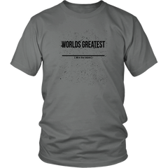 World's Greatest (fill in the blank) - Unisex tshirt