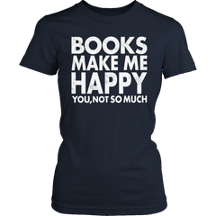 Limited Edition - Books Make Me Happy You, Not so Much
