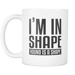 I'm In Shape - Round Is A Shape