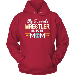 Limited Edition - My Favorite Wrestler Calls Me Mom