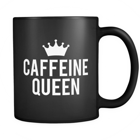 Caffeine Queen - Coffee Mug