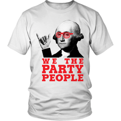 We The Party People - Limited Edition T-shirt or Long Sleeve Tee - Mens or Womens