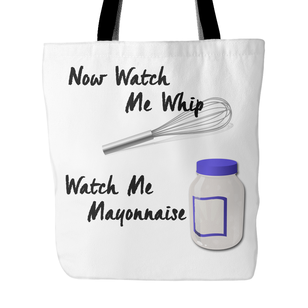 Tote Bag - Watch Me Whip Watch Me Mayonnaise