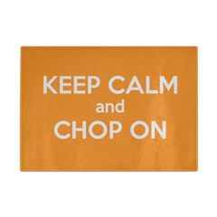 Cutting Board - Keep Calm and Chop On