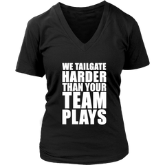 We Tailgate Harder Than Your Team Plays - White