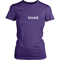 loved. - District Womens Shirt
