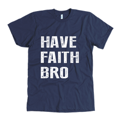 Have Faith Bro
