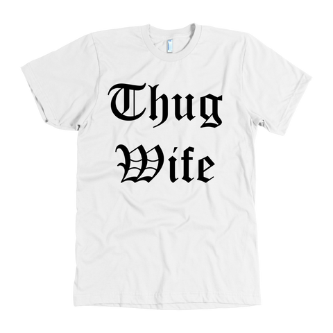 Thug Wife - Black Letters