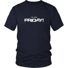 You, Me & Friday! Unisex T-shirt