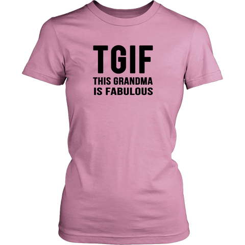 TGIF - This Grandma Is Fabulous