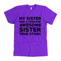 My Sister Has A Freakin' Awesome Sister True Story.
