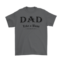 DAD Like a Boss - Gildan Mens T-Shirt