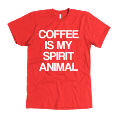 Coffee Is My Spirit Animal