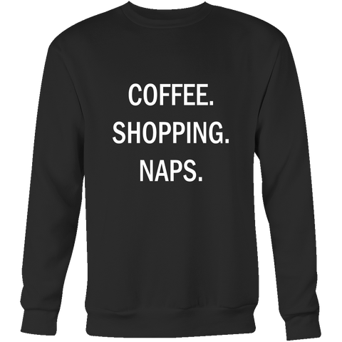 Coffee. Shopping. Naps.