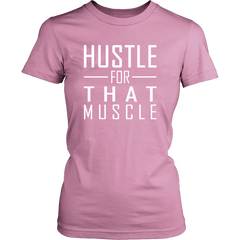 Hustle For That Muscle (Mens and Womens)