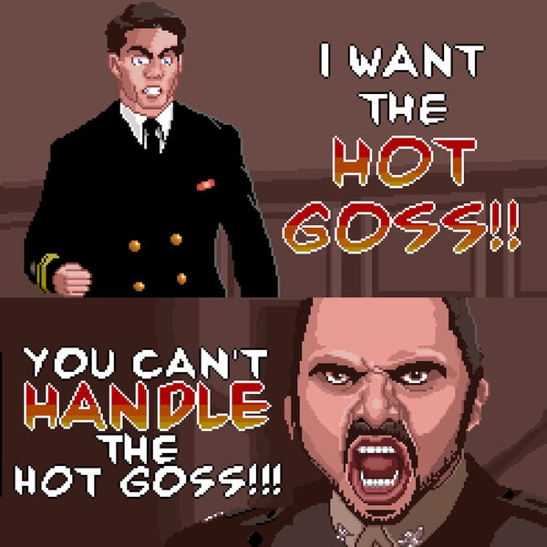 You Can't Handle The Hot Goss - Sticker