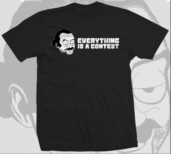 Everything is a Contest - Men's T-Shirt