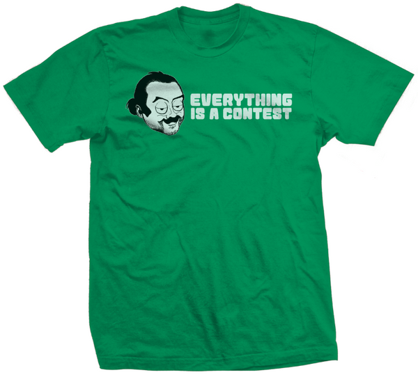 Everything is a Contest - Men's T-Shirt 2XL ONLY!!!