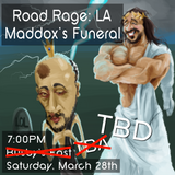 Road Rage: Los Angeles - Maddox's Funeral - Ticket