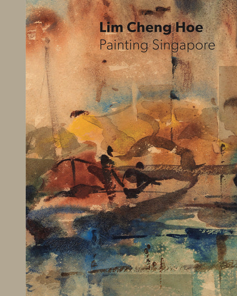 Lim Cheng Hoe: Painting Singapore