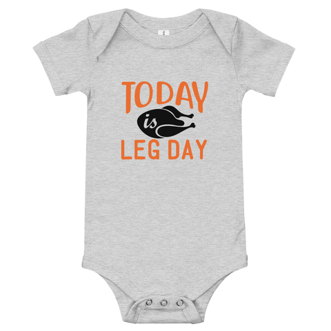 "Thanksgiving ""Today is Leg Day"" Baby Onesie"