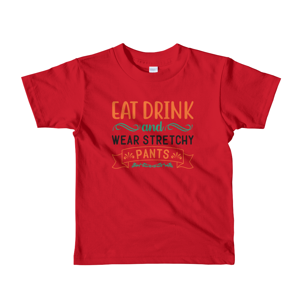 "Thanksgiving ""Wear Stretchy Pants"" Girls T-Shirt"