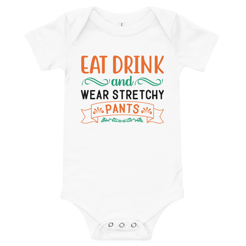 "Thanksgiving ""Wear Stretchy Pants"" Baby Onesie"