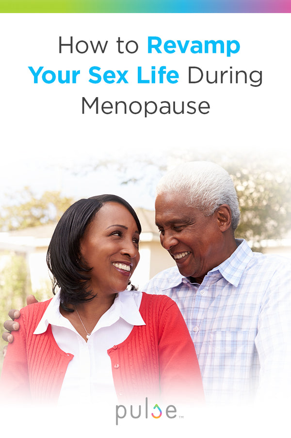 How to Revamp Your Sex Life During Menopause