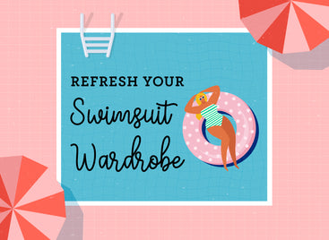 Refresh Your Swimsuit Wardrobe!