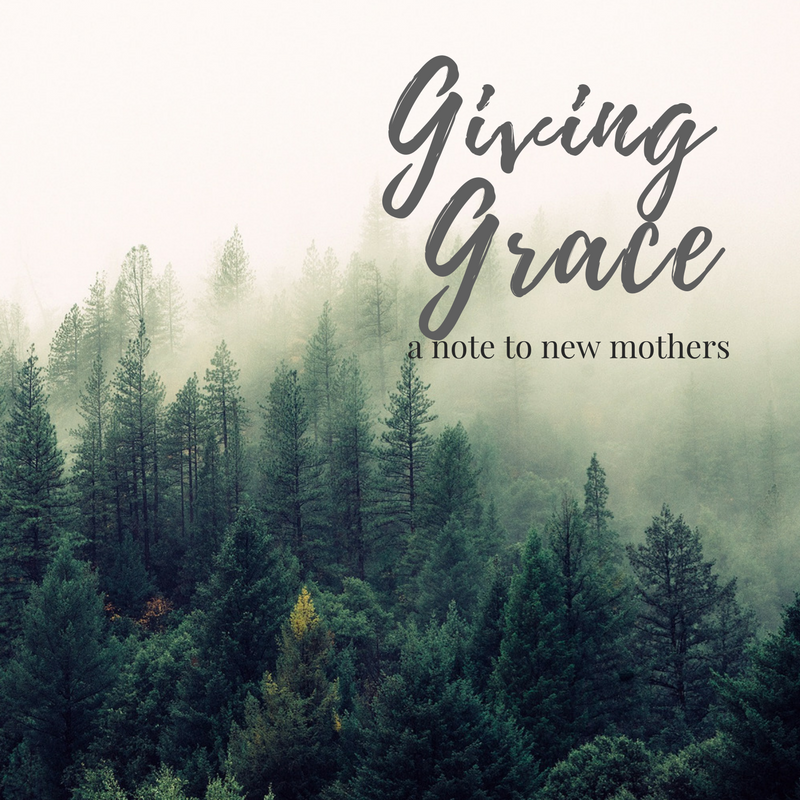 Giving Grace : a note to new mothers