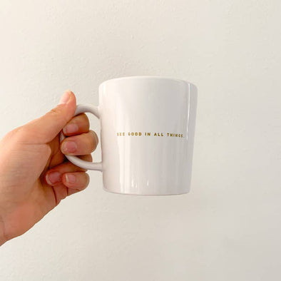 See Good In All Things Mug