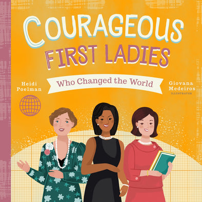 Courageous First Ladies Who Changed the World