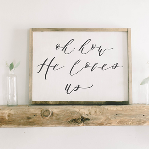 Oh How He Loves Us Rectangle Framed Wood Sign
