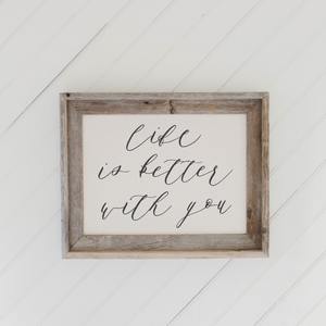 Life Is Better With You Barn Wood Framed Print