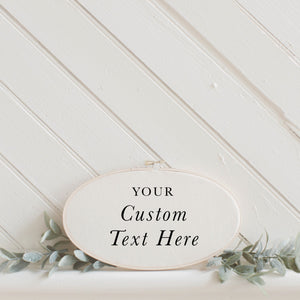 Custom Text Faux Embroidery Hoop