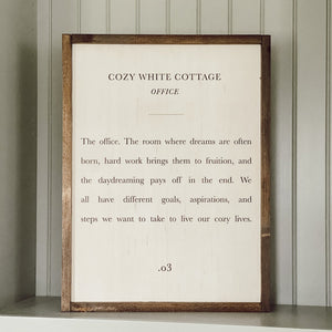 Cozy White Cottage Office Wood Sign