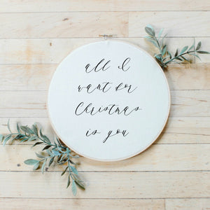 All I Want For Christmas Faux Embroidery Hoop